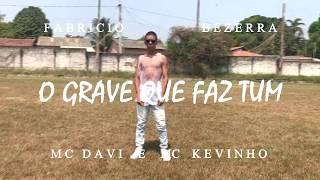 O Grave que faz tum - MC Davi e MC Kevinho - Fabrício Bezerra (Coreografia)
