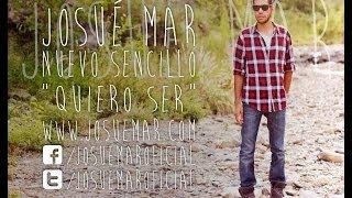 Josue Mar-Quiero ser (videosencillo)