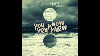 "JONN HART - ""YOU KNOW YOU KNOW"" (FT. YMTK)(prod. By EKZAKT)"