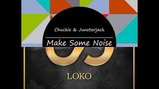 Chuckie ft Junxter Jack MAKE SOME NOISE & Lookas LOKO