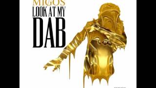 Migos- look at my dab (clean)