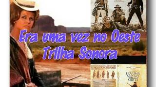 🌻Era uma vez no Oeste🍀 - Ennio Morricone (Trilha sonora) HD