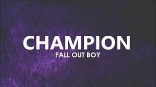 Fall Out Boy- Champion [Lyrics Video]