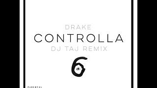 Dj Taj ~ Controlla (Remix) (Instagram @DjLilTaj)