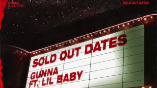Gunna - Sold Out Dates ft. Lil Baby [Official Audio]
