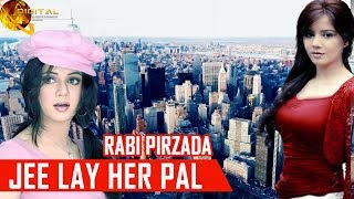 Jee Lay Her Pal | Rabi Pirzada | New Song | HD Video width=