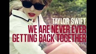 Taylor Swift-We are never ever getting back together (fast)