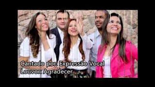 Expressão Vocal - Agradecer (Eu Só Quero Agradecer) - Legendado