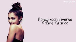 Ariana Grande - Honeymoon Avenue [original version] (lyrics)