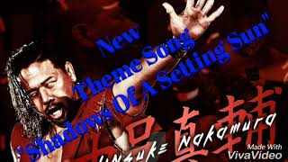 Sinsuke Nakamura's new theme song!!!!!!!!!!!!!         ''Shadows Of A Setting Sun""