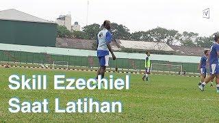 Skill Ezechiel Saat Latihan - Atep TV