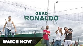 Geko - Ronaldo (Video) @RealGeko