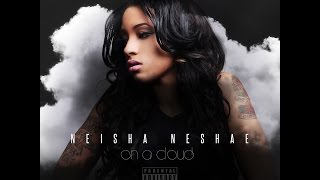 Neisha Neshae Presents On A Cloud