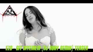 Ezo - Git Diyemem(DJ NURY REMIX 2014) {TEASER}
