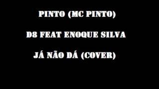Pinto (MC Pinto) - Já não dá (cover D8 FT Enoque Silva)