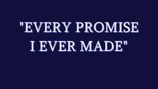 EVERY PROMISE I EVER MADE