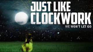 JUST LIKE CLOCKWORK - WE WERE HERE