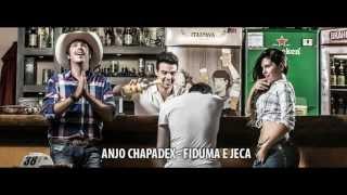 Anjo chapadex - Fiduma e Jeca - Lançamento 2013 / 2014