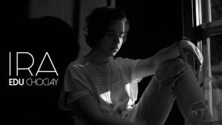 Edu Chociay - Ira (Áudio Oficial)