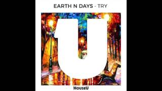 Earth n Days - Try (Release 21/04 on Traxsource Exclusive)
