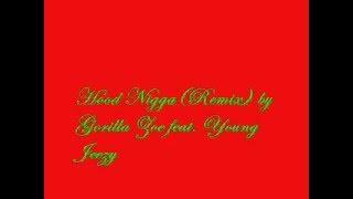 Hood Nigga(Remix) by Gorilla Zoe feat. Young Jeezy