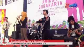 TIME IS RUNNING OUT by DEADLOCK1 ( Live cover at PPM AMIKOM Surakarta 2014 )