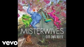 MisterWives - Not Your Way (Audio)