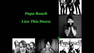 Papa Roach - Live This Down