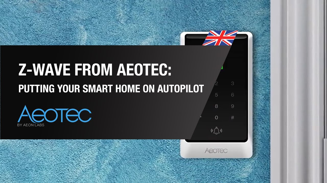 Z-Wave from Aeotec: Putting your smart home on autopilot