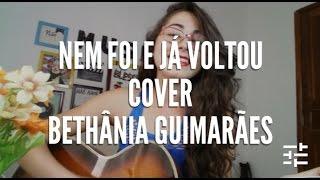 Nem Foi e Já Voltou - Marília Mendonça (Cover Bethânia Guimarães)