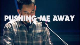 Linkin Park - Pushing Me Away (Live) Lyric Video