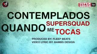 CONTEMPLADOS - QUANDO ME TOCAS (LYRIC VIDEO) (SUPERSQUAD)