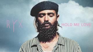 RY X - Hold Me Love