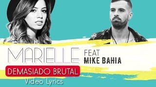 Marielle Hazlo Feat Mike Bahia - Demasiado Brutal (Video Lyrics)