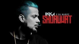 IKKA: Shuruwat (Official Video Song) DJ HARPZ   New Song 2017 width=