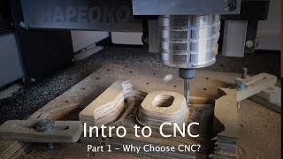 Intro to CNC - Part 1: Why Choose CNC?