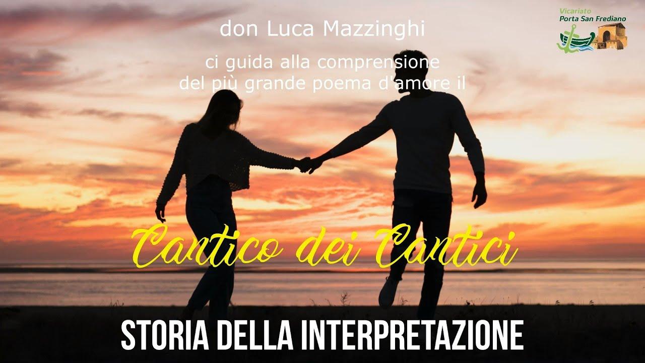 don Luca Mazzinghi – Cantico dei Cantici – 02 – Storia della interpretazione