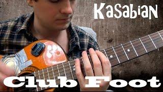 How to play: Kasabian – Club Foot
