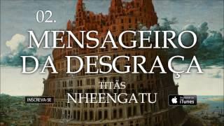 Titãs - Mensageiro da desgraça (Álbum Nheengatu)