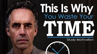 Jordan Peterson's Ultimate Advice for Students and College Grads - STOP WASTING TIME