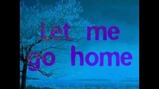 I wanna go home Michael Buble lyrics