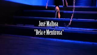 José Malhoa- BELA E MENTIROSA - (promo)