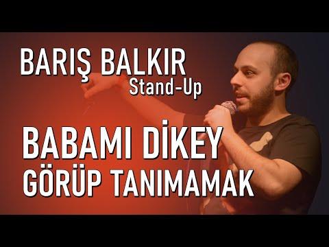 Barış Balkır Stand Up Gösterisi - Babam Skeci