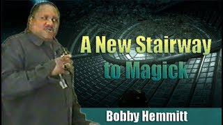 Bobby Hemmitt | A New Stairway to Magick (Official Bobby Hemmitt Archives)(24Apr05) - Pt. 1/6