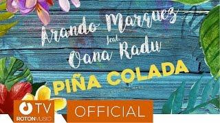 Arando Marquez feat. Oana Radu - Pina Colada (Rework)