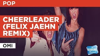 Cheerleader (Felix Jaehn Remix) in the style of Omi | Karaoke with Lyrics