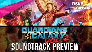 Guardians of the Galaxy Vol. 2 Soundtrack Preview - DSNY Newscast