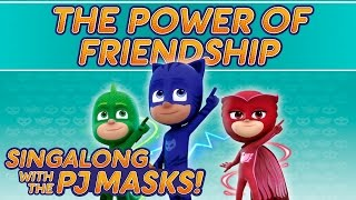 PJ Masks - ♪♪ The Power of Friendship ♪♪ (New Song 2016!)