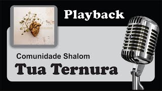 ( PLAYBACK ) - TUA TERNURA - Shalom