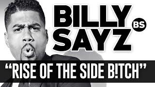 #BILLYSAYZ  RISE OF THE SIDE B!TCH